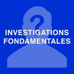 Investigations fondamentales
